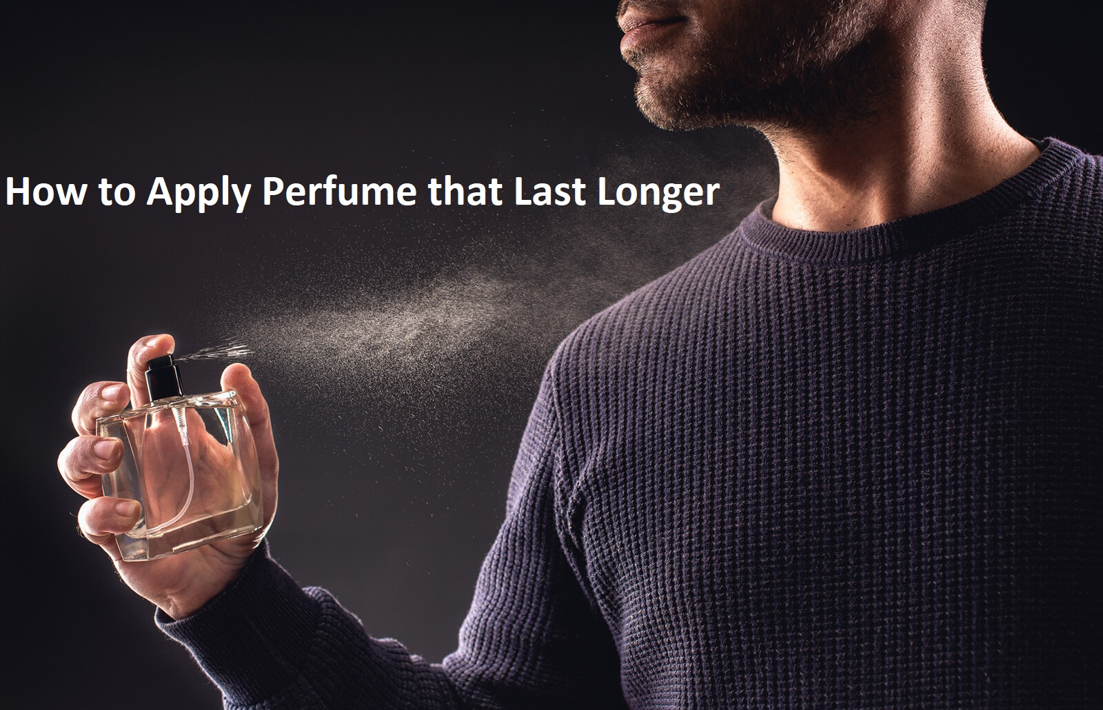How to apply perfume that last longer